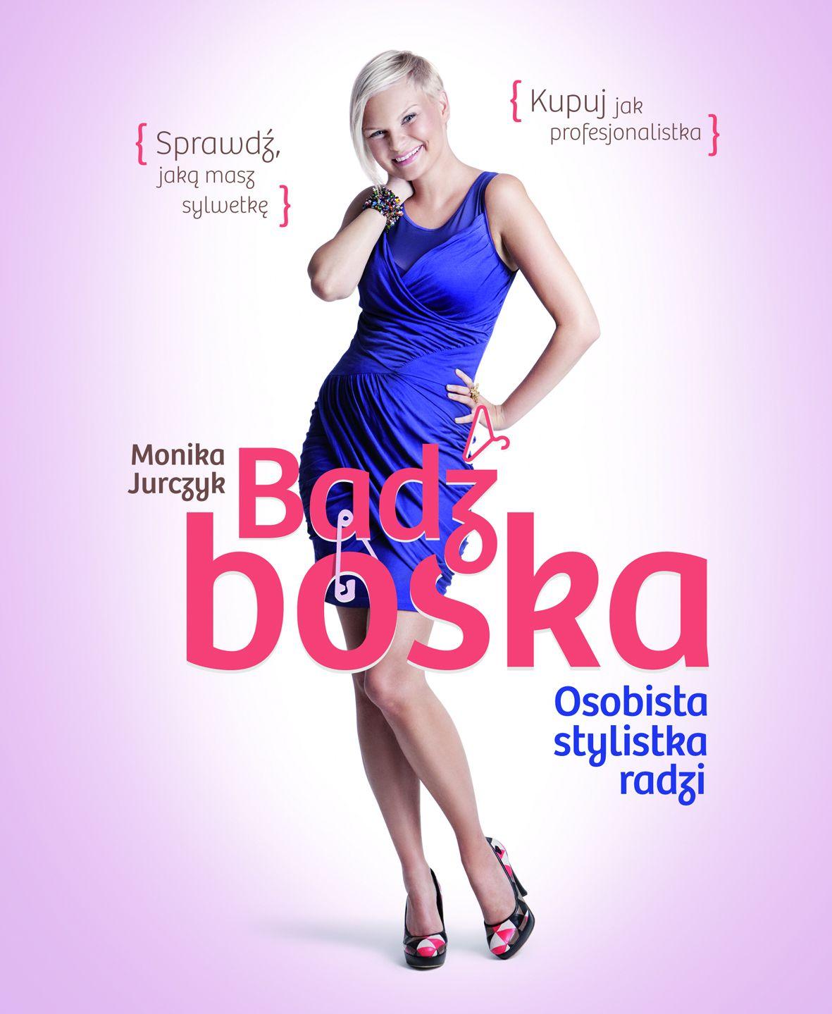 """""""Bądź boska"""" książka autorstwa Moniki Jurczyk"""